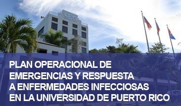 Plan operacional de emergencias y respuesta a enfermedades infecciosas en la UPR